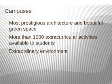 Campuses Most prestigious architecture and beautiful green space More than 10...