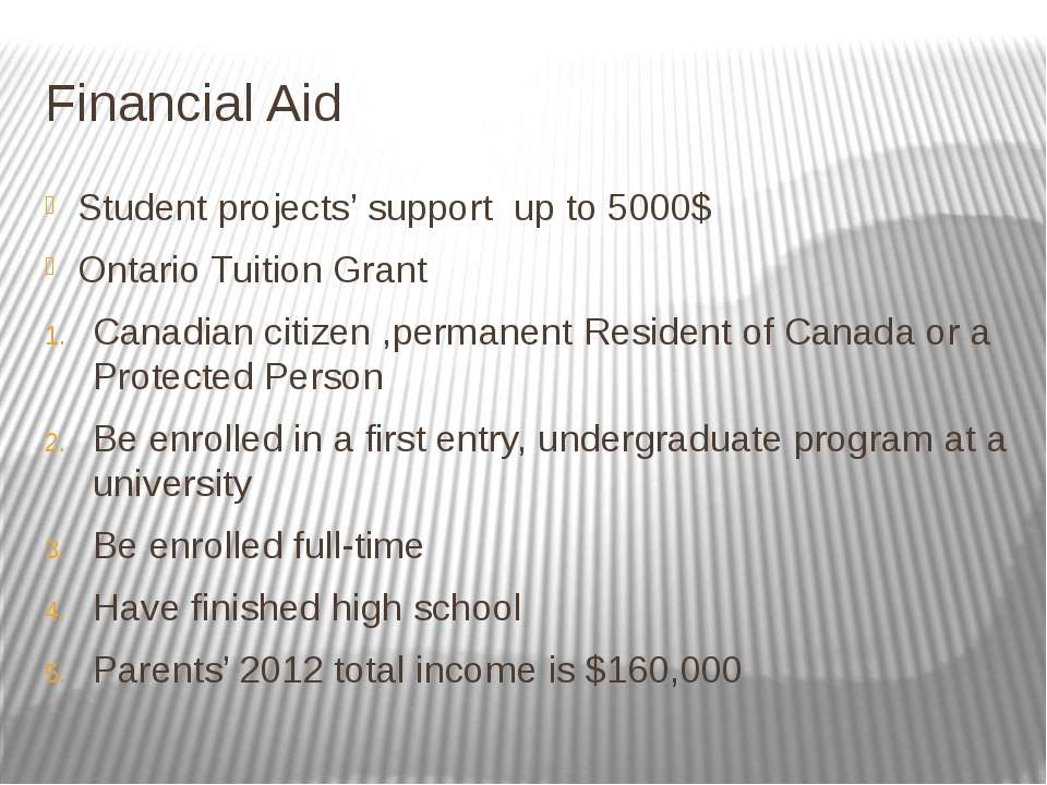 Financial Aid Student projects' support up to 5000$ Ontario Tuition Grant Can...