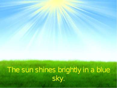 The sun shines brightly in a blue sky.