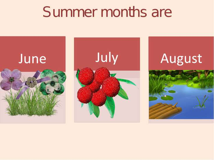 Summer months are