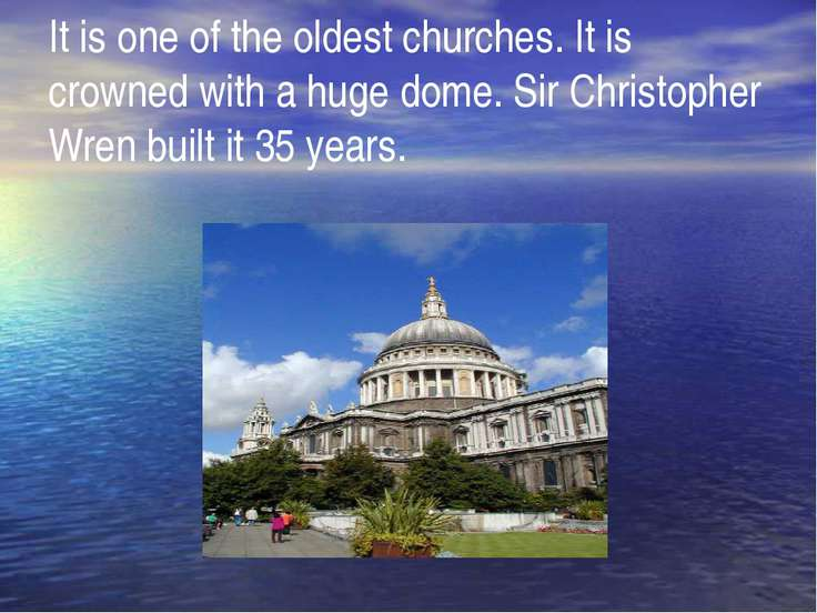 It is one of the oldest churches. It is crowned with a huge dome. Sir Christo...