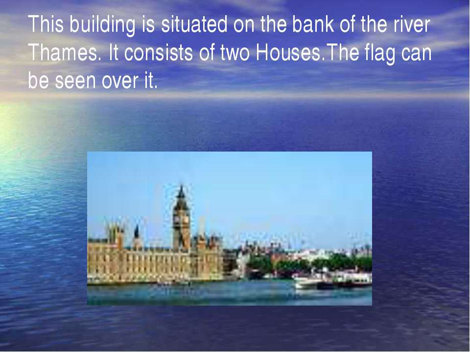 This building is situated on the bank of the river Thames. It consists of two...