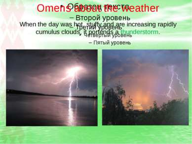 Omens about the weather When the day was hot, stuffy and are increasing rapid...
