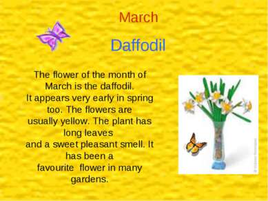 Daffodil March The flower of the month of March is the daffodil. It appears v...