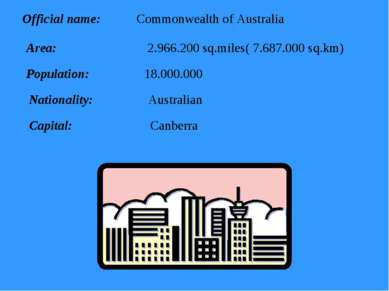 Official name: Commonwealth of Australia Area: 2.966.200 sq.miles( 7.687.000 ...