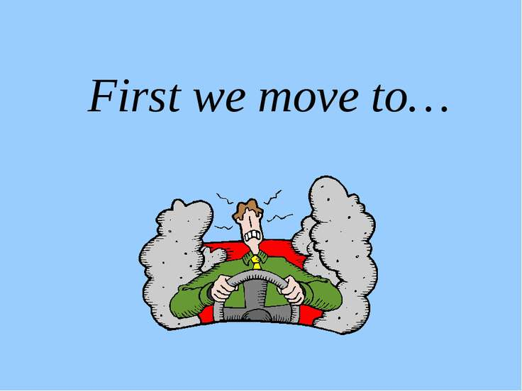 First we move to…