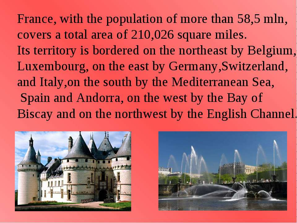 France, with the population of more than 58,5 mln, covers a total area of 210...