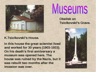 K.Tsiolkovski's House. In this house the great scientist lived and worked for...