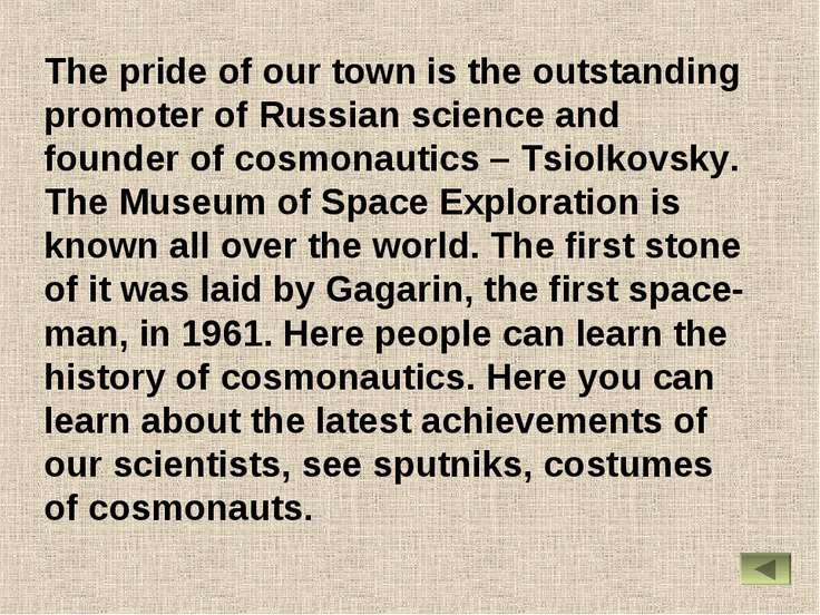 The pride of our town is the outstanding promoter of Russian science and foun...