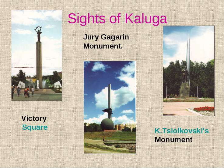 Sights of Kaluga Jury Gagarin Monument. Victory Square K.Tsiolkovski's Monument