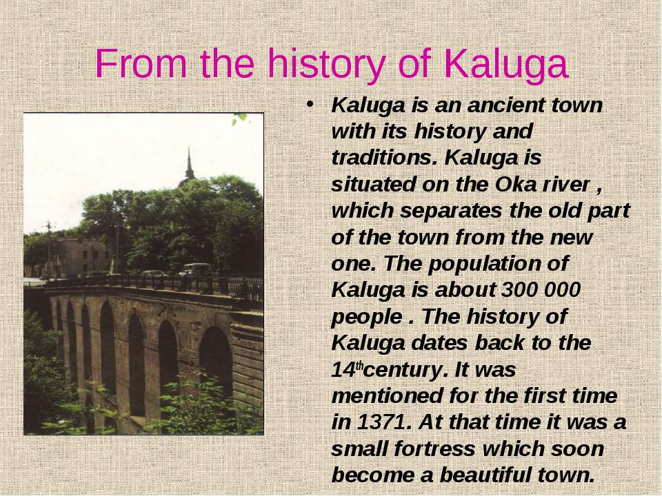 From the history of Kaluga Kaluga is аn ancient town with its history and tra...