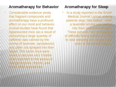 Considerable evidence exists that fragrant compounds and aromatherapy have a ...
