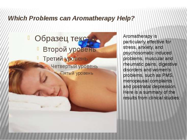 Which Problems can Aromatherapy Help? Aromatherapy is particularly effective ...