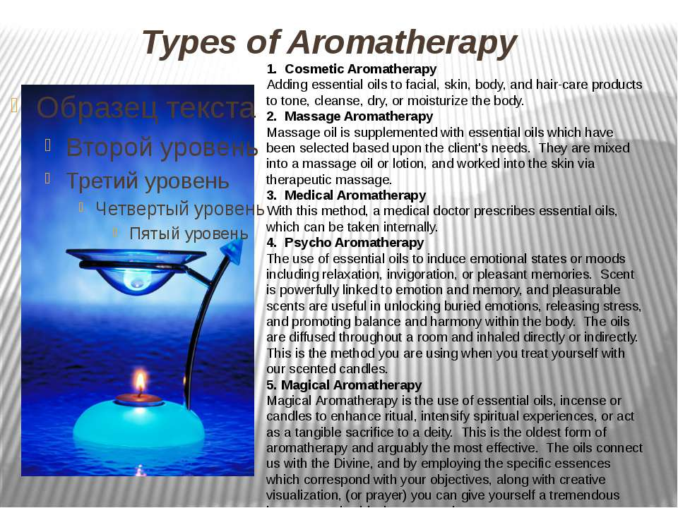 Types of Aromatherapy 1. Cosmetic Aromatherapy Adding essential oils to facia...