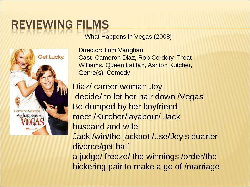 Diaz/ career woman Joy decide/ to let her hair down /Vegas Be dumped by her b...
