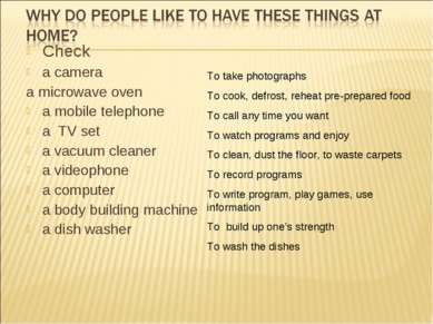 Check a camera a microwave oven a mobile telephone a TV set a vacuum cleaner ...