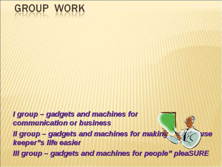 I group – gadgets and machines for communication or business II group – gadge...