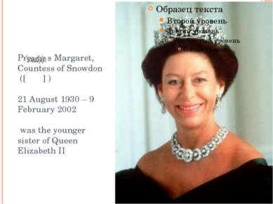 Princess Margaret, Countess of Snowdon ([ ] ) 21 August 1930 – 9 February 200...