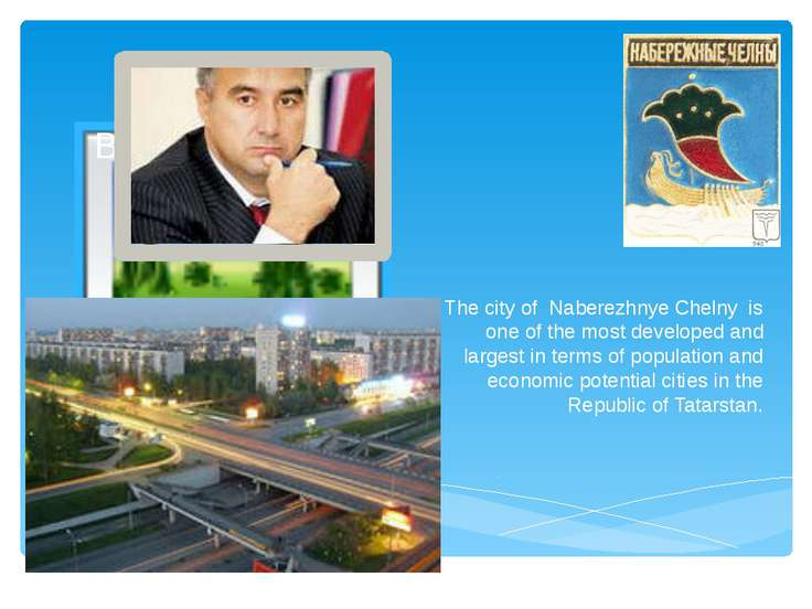 The city of Naberezhnye Chelny is one of the most developed and largest in te...