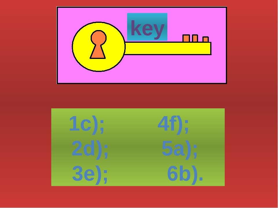key 1c); 4f); 2d); 5a); 3e); 6b).