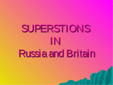 SUPERSTIONS IN Russia and Britain