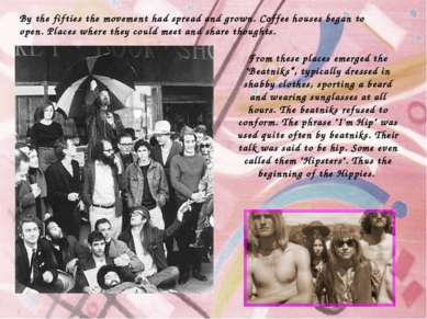 By the fifties the movement had spread and grown. Coffee houses began to open...