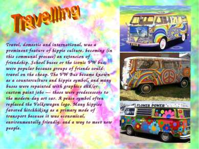 Travel, domestic and international, was a prominent feature of hippie culture...