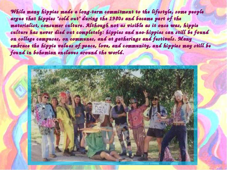 While many hippies made a long-term commitment to the lifestyle, some people ...