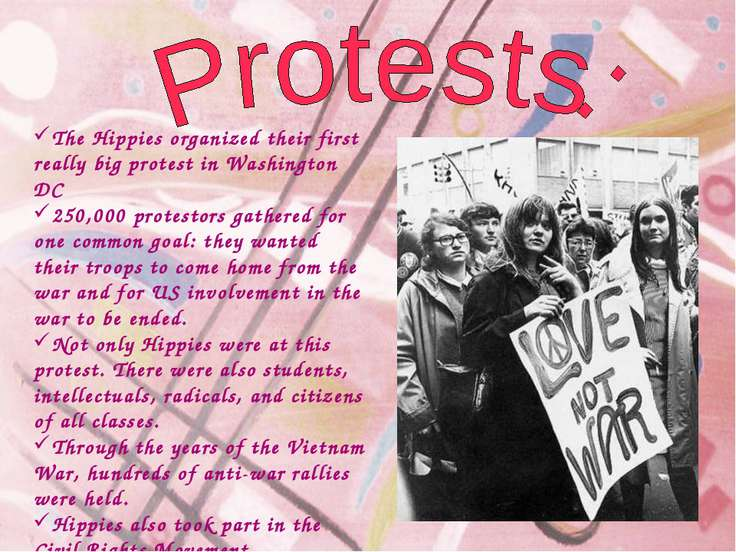 The Hippies organized their first really big protest in Washington DC 250,000...