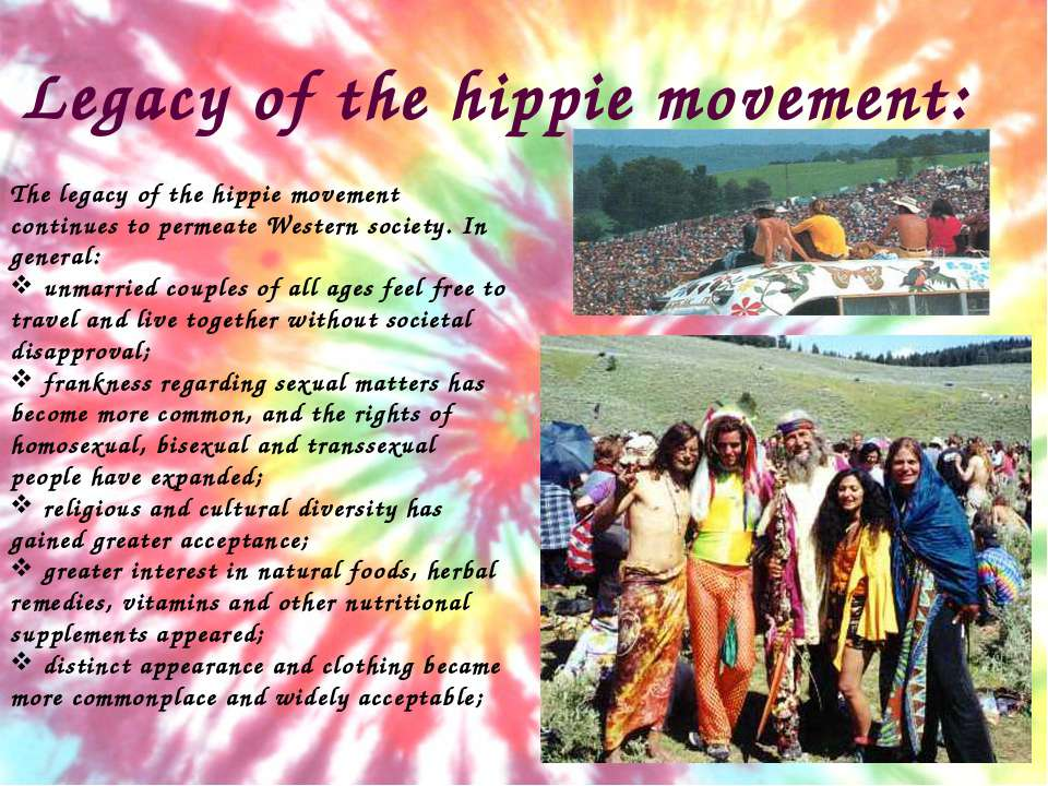 Legacy of the hippie movement: The legacy of the hippie movement continues to...