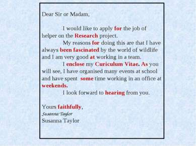 Dear Sir or Madam, I would like to apply for the job of helper on the Researc...