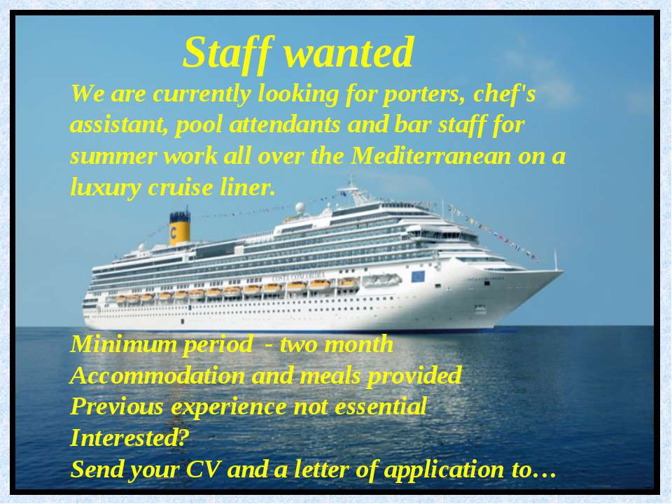 Staff wanted We are currently looking for porters, chef's assistant, pool att...
