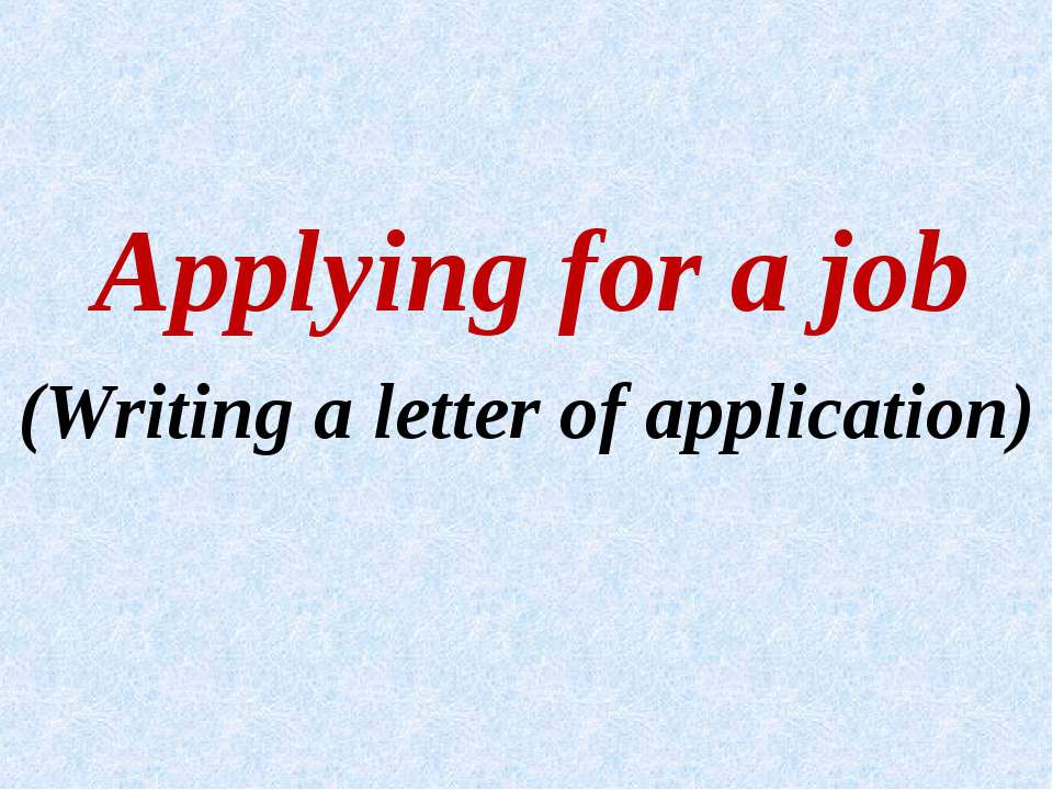 Applying for a job (Writing a letter of application)