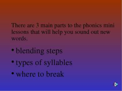 blending steps types of syllables where to break There are 3 main parts to th...
