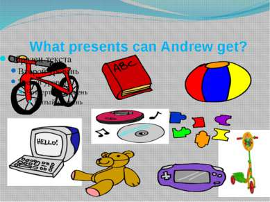 What presents can Andrew get?