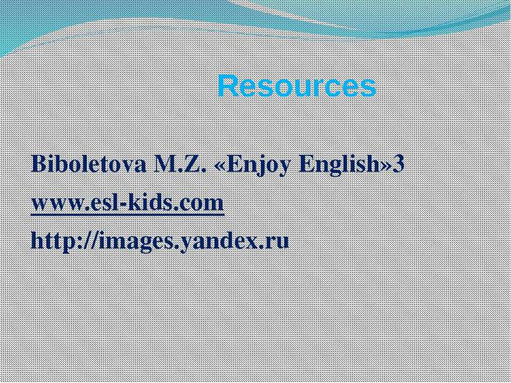 Resources Biboletova M.Z. «Enjoy English»3 www.esl-kids.com http://images.yan...