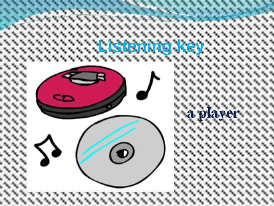 Listening key a player
