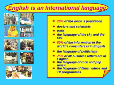 English is an International language 20% of the world`s population doctors an...