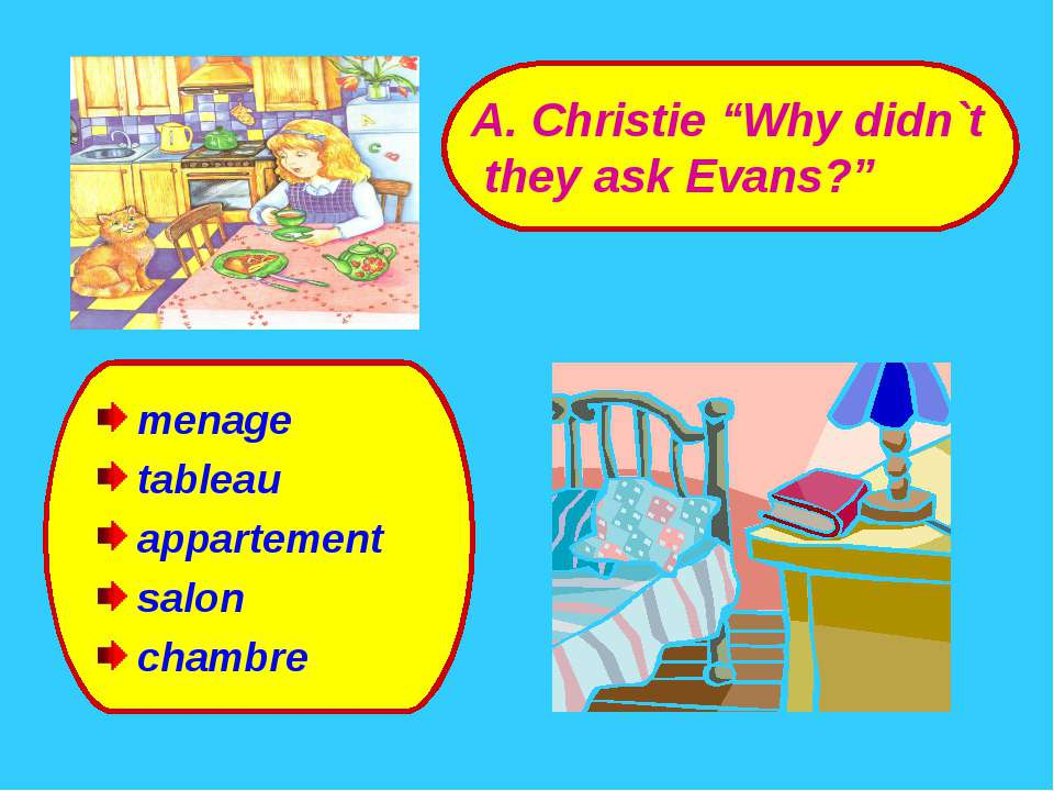 "menage tableau appartement salon chambre A. Christie ""Why didn`t they ask Eva..."
