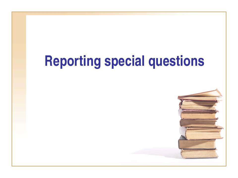 Reporting special questions
