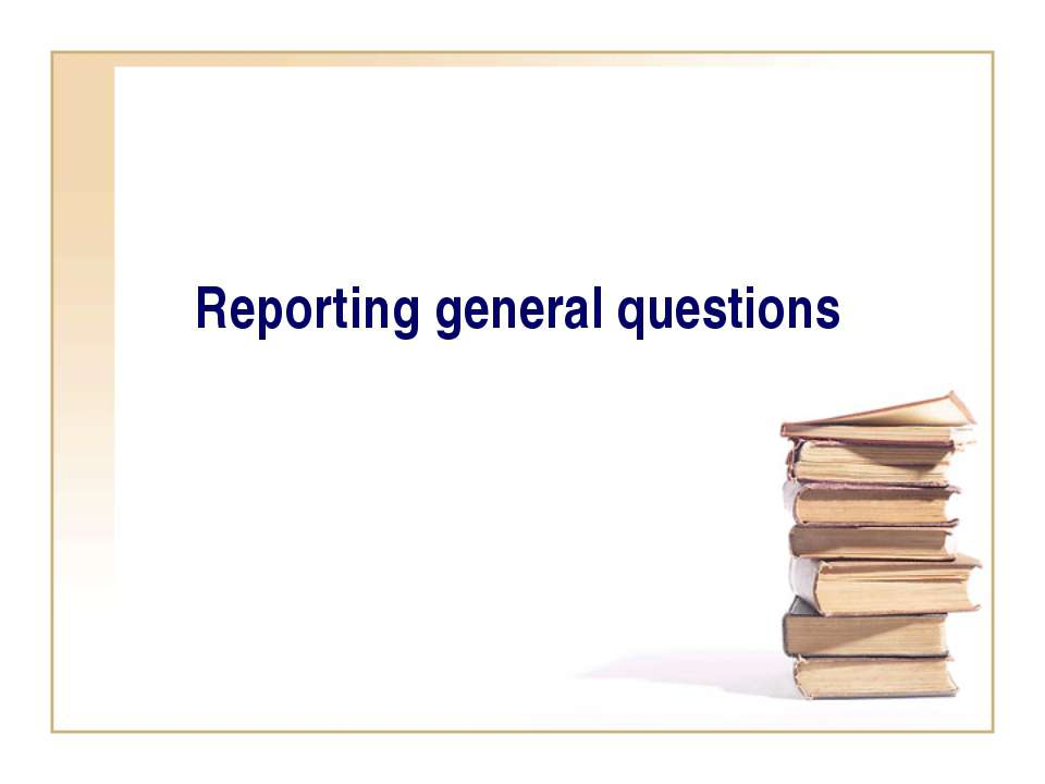 Reporting general questions
