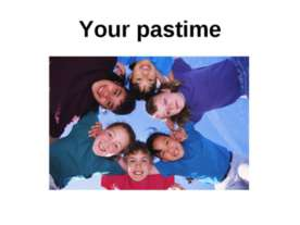 Your pastime