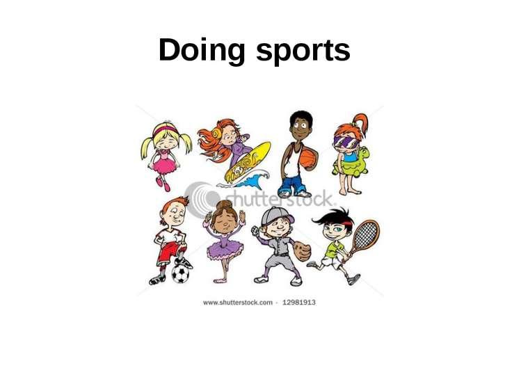 Doing sports