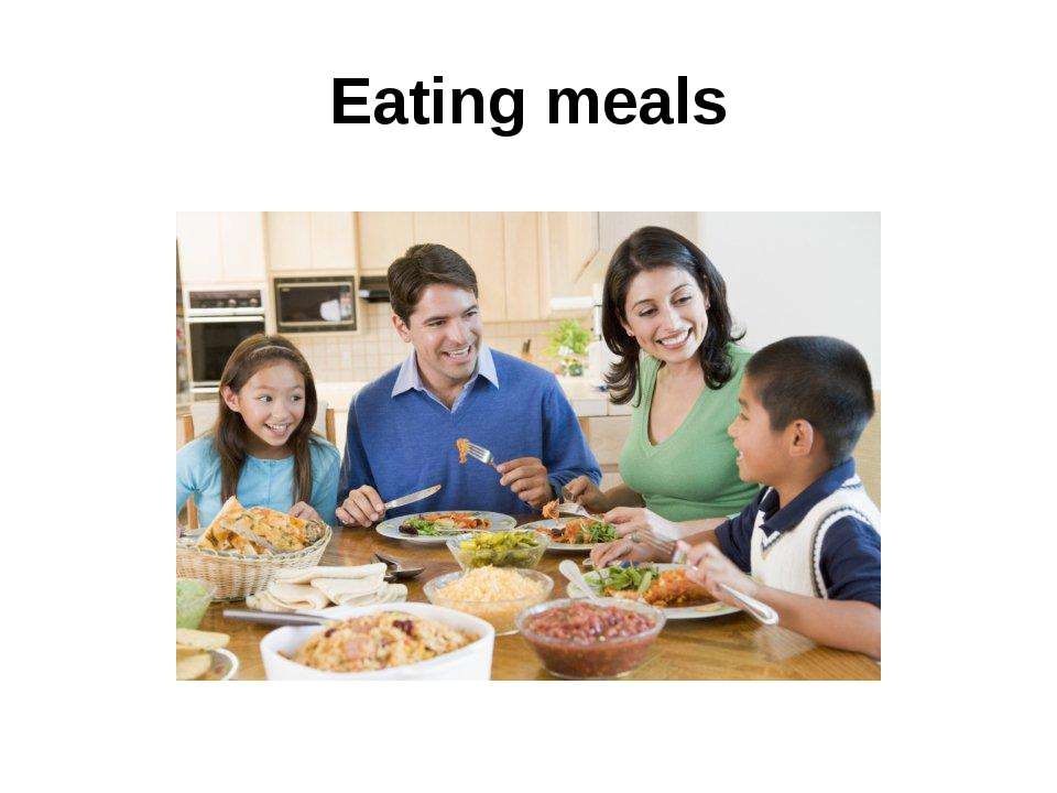 Eating meals