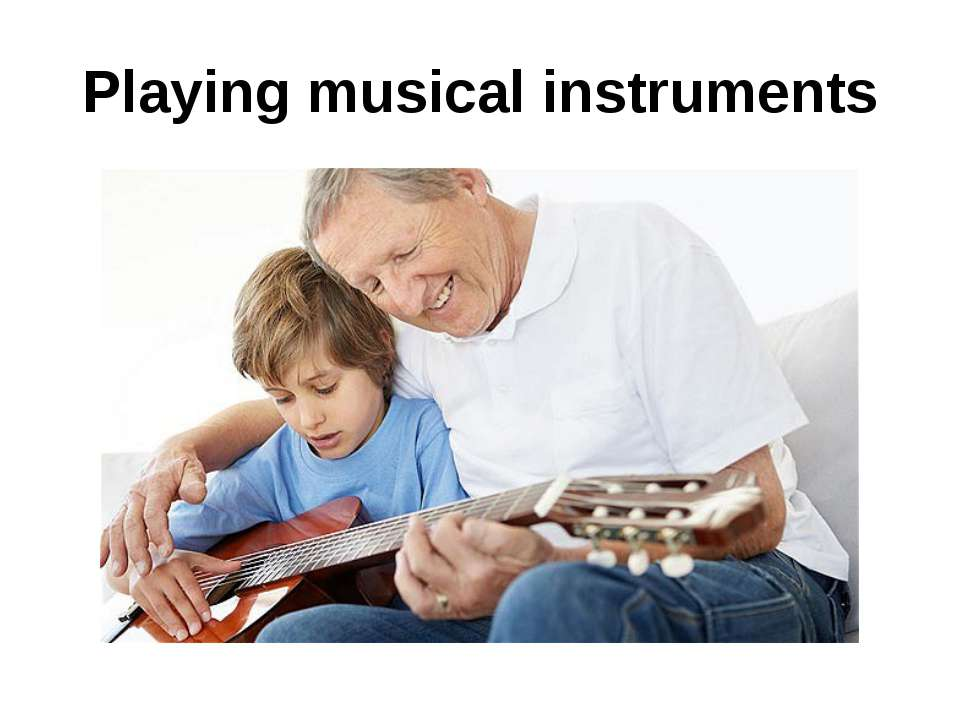 Playing musical instruments