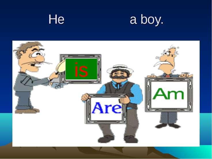 He a boy. is