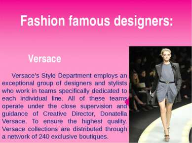 Fashion famous designers: Versace Versace's Style Department employs an excep...