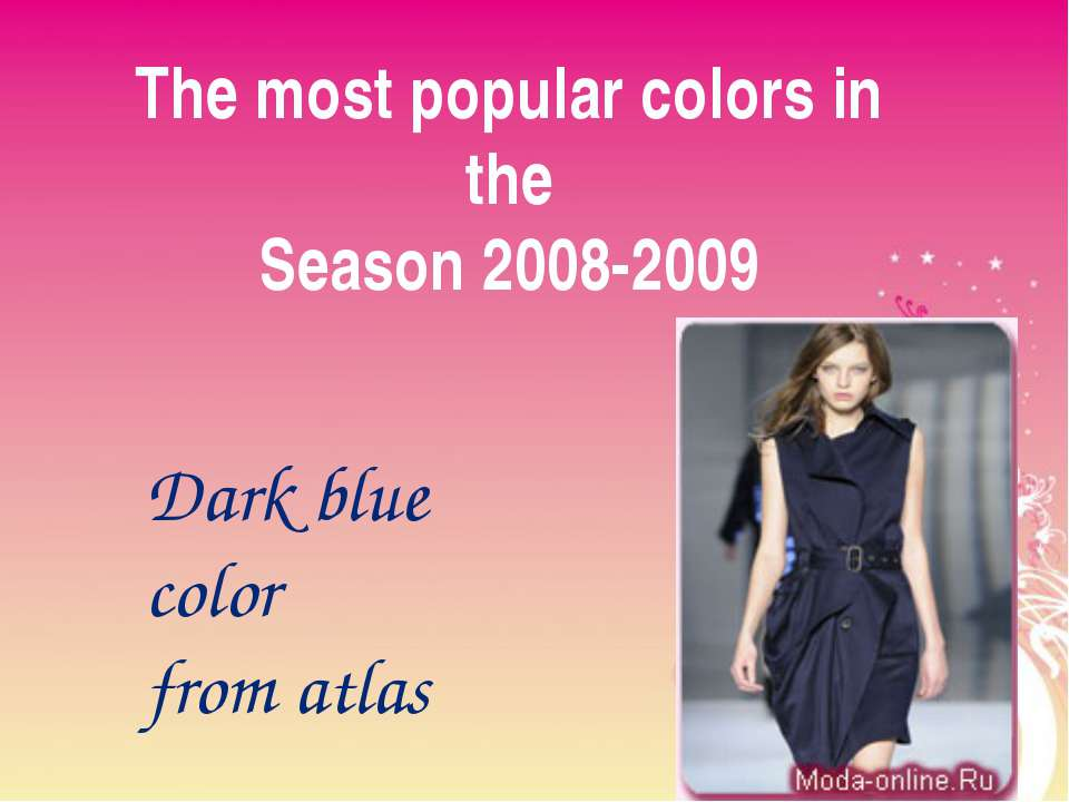 The most popular colors in the Season 2008-2009 Dark blue color from atlas