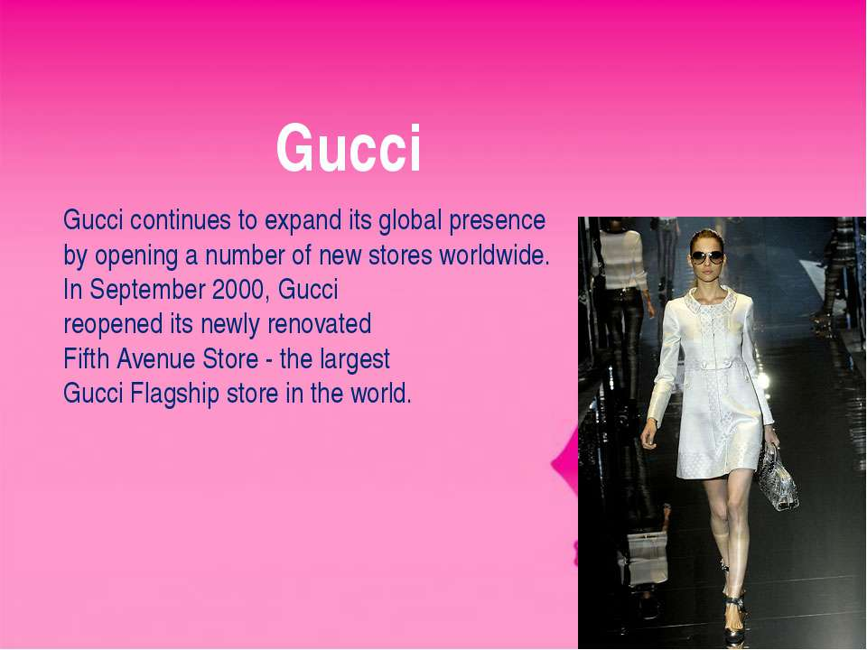 Gucci Gucci continues to expand its global presence by opening a number of ne...