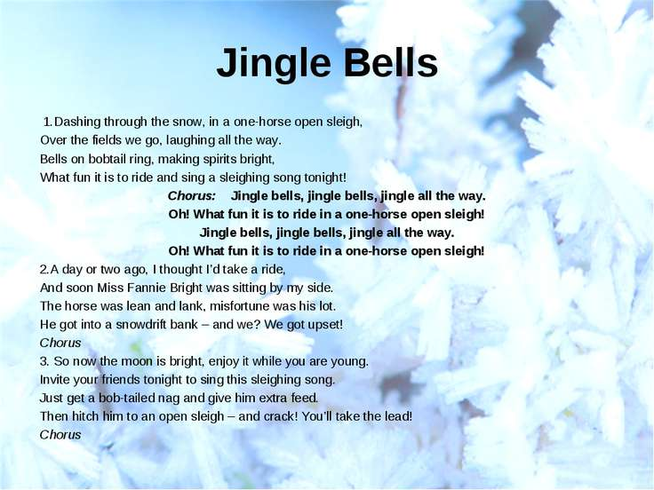 Jingle Bells  1.Dashing through the snow, in a one-horse open sleigh, Over th...